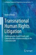 Transnational Human Rights Litigation: Challenging the Death Penalty and Criminalization of Homosexuality in the Commonwealth