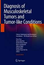 Diagnosis of Musculoskeletal Tumors and Tumor-like Conditions: Clinical, Radiological and Histological Correlations - The Rizzoli Case Archive