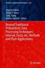 Beyond Traditional Probabilistic Data Processing Techniques: Interval, Fuzzy etc. Methods and Their Applications