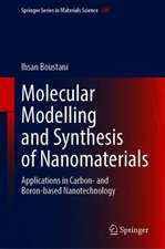 Molecular Modelling and Synthesis of Nanomaterials: Applications in Carbon- and Boron-based Nanotechnology