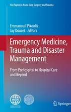 Emergency Medicine, Trauma and Disaster Management: From Prehospital to Hospital Care and Beyond