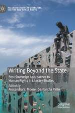 Writing Beyond the State: Post-Sovereign Approaches to Human Rights in Literary Studies