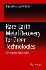 Rare-Earth Metal Recovery for Green Technologies: Methods and Applications