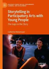Storytelling in Participatory Arts with Young People: The Gaps in the Story