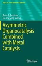 Asymmetric Organocatalysis Combined with Metal Catalysis