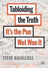 Tabloiding the Truth: It's the Pun Wot Won It
