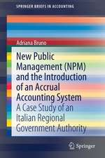 New Public Management (NPM) and the Introduction of an Accrual Accounting System: A Case Study of an Italian Regional Government Authority