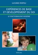Experiences de Base Et Developpement Du Soi:  Le Fonctionnalisme Moderne. Traduit de L'Italien Par Isabelle Le Calvez Avec La Collaboration de Nathalie