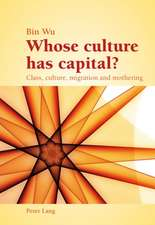 Whose Culture Has Capital?:  Class, Culture, Migration and Mothering