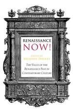 Renaissance Now!