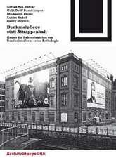 Denkmalpflege statt Attrappenkult: Gegen die Rekonstruktion von Baudenkmälern – eine Anthologie