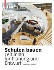 Schulen bauen: Leitlinien für Planung und Entwurf