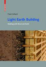 Light Earth Building: A Handbook for Building with Wood and Earth