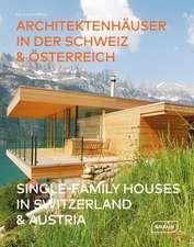 Single-Family Houses in Switzerland & Austria | Architektenhäuser in der Schweiz & Österreich