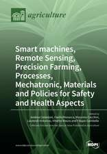 Smart machines, Remote Sensing, Precision Farming, Processes, Mechatronic, Materials and Policies for Safety and Health Aspects