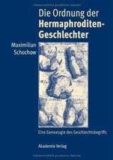Die Ordnung der Hermaphroditen-Geschlechter: Eine Genealogie des Geschlechtsbegriffs