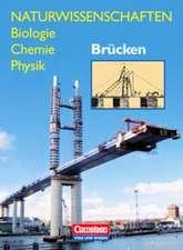 Naturwissenschaften Biologie - Chemie - Physik. Brücken. Schülerbuch. Östliche Bundesländer und Berlin