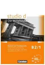 studio d Die Mittelstufe B2/1. Handreichungen für den Unterricht