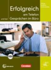 Training Berufliche Kommunikation. Erfolgreich am Telefon und bei Gesprächen im Büro