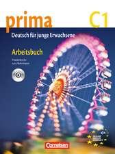 Prima C1: Band 7. Arbeitsbuch mit Audio-CD