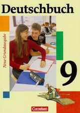 Deutschbuch - Neue Grundausgabe 9. Schuljahr. Schülerbuch