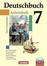Deutschbuch 7. Schuljahr. Arbeitsheft mit Lösungen und CD-ROM. Neue Grundausgabe