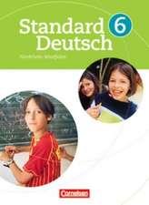 Standard Deutsch 6. Schuljahr. Schülerbuch für Nordrhein-Westfalen