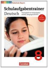 Deutschbuch 8. Jahrgangsstufe. Schulaufgabentrainer mit Lösungen. Realschule Bayern
