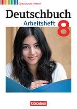 Deutschbuch Gymnasium 8. Schuljahr. Arbeitsheft mit Lösungen. Hessen G8/G9
