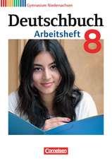 Deutschbuch Gymnasium 8. Schuljahr. Arbeitsheft mit Lösungen. Niedersachsen