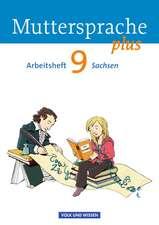 Muttersprache plus 9. Schuljahr. Arbeitsheft Sachsen