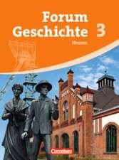 Forum Geschichte 03. Schülerbuch. Neubearbeitung. Gymnasium Hessen