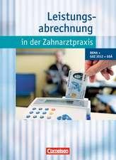 Leistungsabrechnung in der Zahnarztpraxis - Neubearbeitung (mit GOZ 2012). Schülerbuch