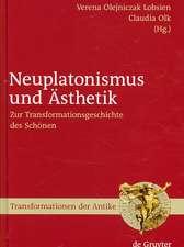Neuplatonismus und Ästhetik: Zur Transformationsgeschichte des Schönen