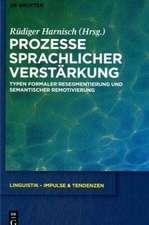 Prozesse sprachlicher Verstärkung: Typen formaler Resegmentierung und semantischer Remotivierung