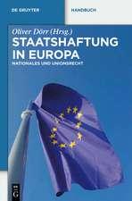 Staatshaftung in Europa: Nationales und Unionsrecht