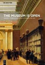 The Museum Is Open: Towards a Transnational History of Museums 1750-1940