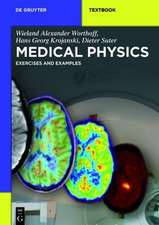 Medical Physics: Exercises and Examples