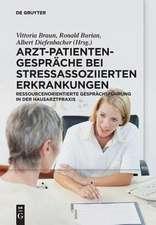 Arzt-Patienten-Gespräche bei stressassoziierten Erkrankungen: Ressourcenorientierte Gesprächsführung in der Hausarztpraxis