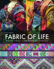Fabric of Life - Textile Arts in Bhutan: Culture, Tradition and Transformation