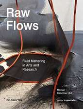 Raw Flows. Fluid Mattering in Arts and Research