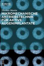 Mikromechanische Antriebstechnik für aktive Augenimplantate