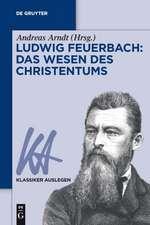 Ludwig Feuerbach - Das Wesen des Christentums