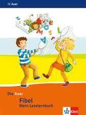 Die Auer Fibel. Mein Leselernbuch inkl. Hörhaus auf Karton. Ausgabe für Bayern - Neubearbeitung 2014
