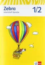 Zebra. Arbeitsheft Sprache 1./2. Schuljahr. Neubearbeitung