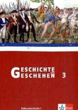 Geschichte und Geschehen 3. Neu. Schülerbuch Sekundarstufe I. Baden-Württemberg