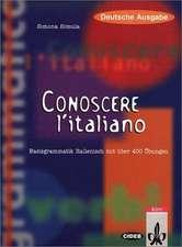 Conoscere l' italiano. Deutsche Ausgabe