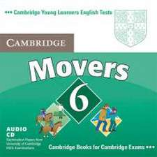 Cambridge Young Learners English Tests. Examination papers from the University of Cambridge Local Examinations Syndicate / Cambridge Movers 6. Audio-CD