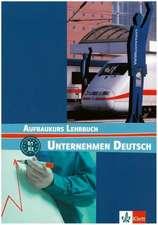 Unternehmen Deutsch Aufbaukurs. Lehrbuch