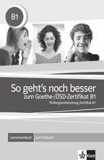 So geht's noch besser zum Goethe-/ÖSD-Zertifikat B1. Lehrerhandbuch